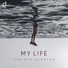 VAN DER KARSTEN - MY LIFE